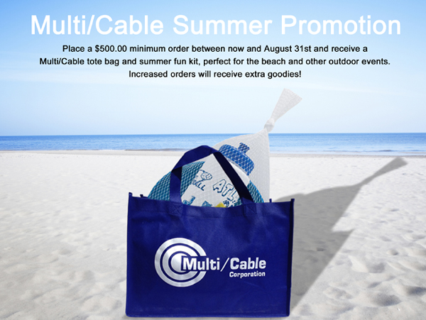Place a $500 order between now and August 31 and receive a Multi/Cable tote bag and summer fun kit.